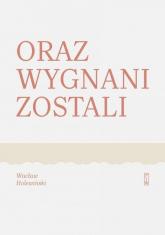 Oraz wygnani zostali - Wacław Holewiński | mała okładka