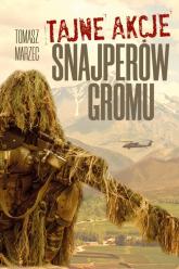 Tajne akcje snajperów Gromu - Tomasz Marzec | mała okładka