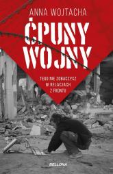 Ćpuny wojny Tego nie zobaczysz w relacjach z frontu - Anna Wojtacha | mała okładka