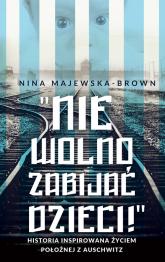 Anioł życia z Auschwitz Historia inspirowana życiem położnej z Auschwitz - Nina Majewska-Brown | mała okładka