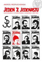 Jeden z jedenastu Wspomnienia z internowania i uwięzienia 1982–1984 - Andrzej Rozpłochowski | mała okładka