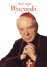 Kard. Stefan Wyszyński - Piotr Stefaniak | mała okładka