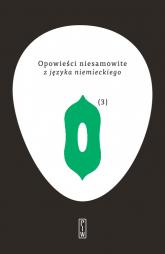Opowieści niesamowite 3 z języka niemieckiego - zbiorowy Autor | mała okładka