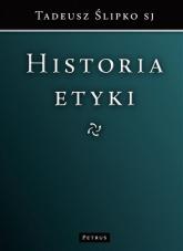 Historia etyki - Tadeusz Ślipko | mała okładka