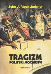 Tragizm polityki mocarstw - Mearsheimer John J. | mała okładka