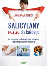 Salicylany nie dla każdego - Johanna Kallert | mała okładka