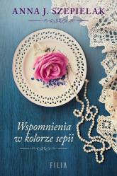 Wspomnienia w kolorze sepii - Szepielak Anna J. | mała okładka