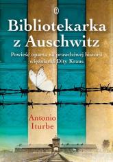 Bibliotekarka z Auschwitz - Iturbe Antonio G. | mała okładka