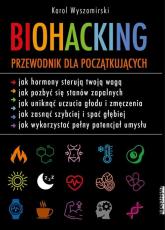 Biohacking Podręcznik dla początkujących - Karol Wyszomirski | mała okładka
