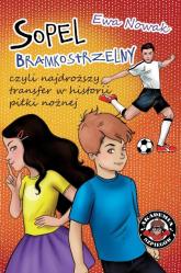 Sopel bramkostrzelny czyli najdroższy transfer w historii piłki nożnej - Ewa Nowak | mała okładka