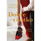 Dobre ciastko - Joanna Dubler   mała okładka
