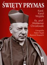 Święty Prymas - Wojtyła Karol, Chrostowski Waldemar | mała okładka