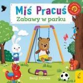 Miś Pracuś Zabawy w parku - Benji Davies | mała okładka