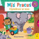 Miś Pracuś Opiekun w zoo - Benji Davies | mała okładka