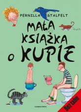 Mała książka o kupie - Pernilla Stalfelt   mała okładka
