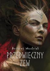 Przedwieczny zew - Andrzej Wardziak | mała okładka
