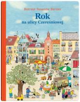 Rok na ulicy Czereśniowej - Berner Rotraut Susanne | mała okładka