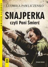 Snajperka czyli Pani Śmierć - Ludmiła Pawliczenko | mała okładka