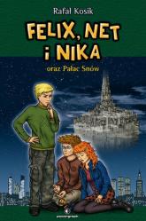 Felix, Net i Nika oraz Pałac Snów Tom 3 - Rafał Kosik | mała okładka