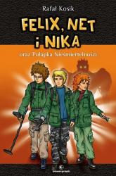 Felix, Net i Nika oraz Pułapka Nieśmiertelności Tom 4 - Rafał Kosik | mała okładka