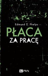 Płaca za pracę - Phelps Edmund S.   mała okładka