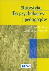 Statystyka dla psychologów i pedagogów - King Bruce M., Minium Edward W.   mała okładka