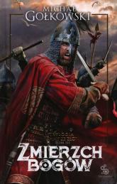 Bramy ze złota Tom 3 Zmierzch bogów - Michał Gołkowski | mała okładka