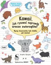 Kawaii Jak rysować naprawdę urocze zwierzątka? Rysuj stworzonka tak słodko, jak można! - Angela Nguyen | mała okładka