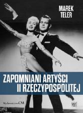 Zapomniani artyści II Rzeczpospolitej / Ciekawe Miejsca - Marek Teler | mała okładka