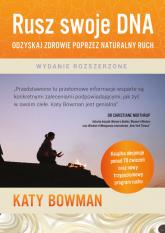 Rusz swoje DNA Odzyskaj zdrowie poprzez naturalny ruch - Katy Bowman | mała okładka
