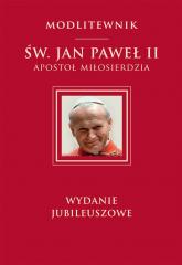 Św. Jan Paweł II Apostoł Miłosierdzia wydanie jubileuszowe - Św. Jan Paweł II | mała okładka