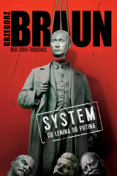 System Od Lenina do Putina - Grzegorz Braun   mała okładka