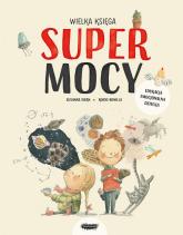 Wielka księga supermocy - Susanna Isern , Rocio Bonilla | mała okładka
