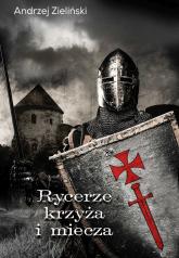 Rycerze krzyża i miecza - Andrzej Zieliński | mała okładka