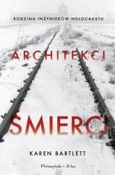 Architekci śmierci Rodzina inżynierów Holocaustu - Karen Bartlett | mała okładka