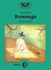 Komungo. Wybór nowel koreańskich - Malsuk Han | mała okładka