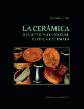 La ceramica del sitio Maya Nakum Peten Guatemala - Bernard Hermes   mała okładka