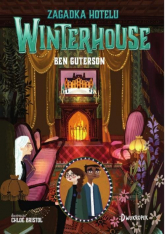 Zagadka hotelu Winterhouse Hotel Winterhouse tom 3 - Ben Guterson | mała okładka