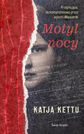 Motyl nocy mk. /ŚK/ - Katja Kettu | mała okładka