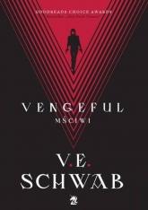 Vengeful Mściwi - V.E Schwab   mała okładka