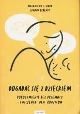Dogadać się z dzieckiem - Berendt Joanna, Sendor Magdalena | mała okładka