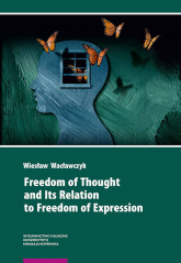 Freedom of Thought and Its Relation to Freedom of Expression - Wiesław Wacławczyk | mała okładka