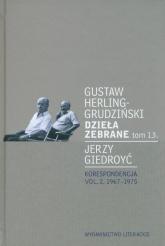 Dzieła zebrane tom 13. Korespondencja vol. 2. 1967-1975 - Herling-Grudziński Gustaw, Giedroyć Jerzy | mała okładka