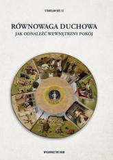 Równowaga duchowa Jak odnaleźć wewnętrzny pokój - Stanisław Biel | mała okładka