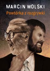 Powtórka z rozgrywki - Marcin Wolski | mała okładka