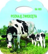 Poznaję zwierzęta Na wsi Książka z uszkiem - Różni | mała okładka