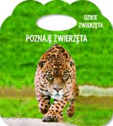 Poznaję zwierzęta Dzikie zwierzęta Książka z uszkiem - Różni | mała okładka