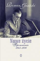 Nowe życie Wspomnienia 1945-1976 - Roman Jasiński | mała okładka