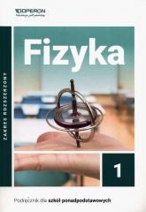 Fizyka 1 Podręcznik Zakres rozszerzony Szkoła ponadpodstawowa - Adam Ogaza | mała okładka