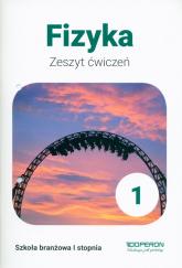 Fizyka 1 Zeszyt ćwiczeń. Szkoła branżowa I stopnia - Anna Dobosz | mała okładka